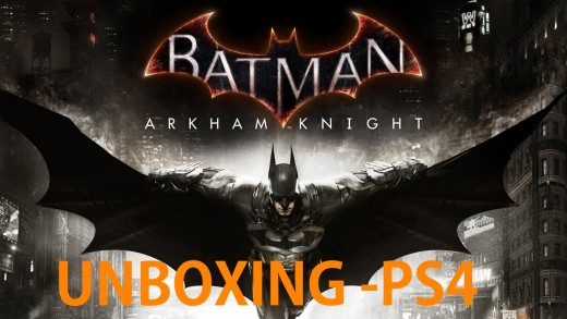 Batman Arkham Knight РUnboxing Verṣo do Playstation 4 [PT-BR]