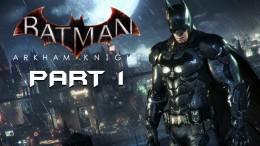 Batman Arkham Knight Walkthrough Gameplay Part 1 – Intro – Playthrough / Gameplay / Let's Play