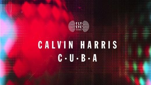 Calvin Harris – C.U.B.A.