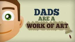 FATHER'S DAY | Dads Are A Work of Art