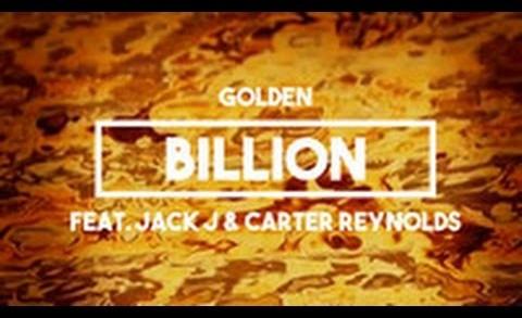 Golden (Feat. Jack J & Carter Reynolds) – Billion | Lyrics