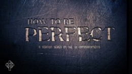 How To Be Perfect: Part 11 | Tullian Tchividjian