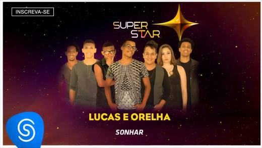 Lucas e Orelha – Sonhar (SuperStar 2015) [Áudio Oficial]
