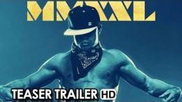 Magic Mike XXL Official Teaser Trailer #1 (2015) – Channing Tatum, Matt Bomer Movie HD