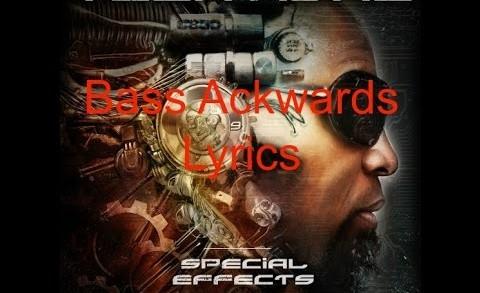 Tech N9ne – Bass Ackwards Lyrics (feat. Lil Wayne, Yo Gotti, Big Scoob)