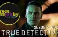 True Detective sezon 2: recenzja (odcinek 1) | Jakbyniepaczec