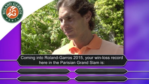 Who wants to be a Mousquetaire with Rafael Nadal / 2015 French Open