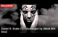 World Premiere: Daylyt ft. Drake (?) – Uncharged Up (Meek Mill Diss)