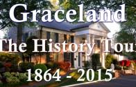 Elvis Presley's Graceland Memphis – The History Tour 1864 – 2015