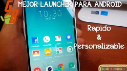 Mejor Launcher Para ANDROID 2015 – Rapido & Personalizable – CesarGBTutoriales