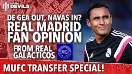 Deadline De Gea AND Navas Move? | Transfer Daily Special | Manchester United