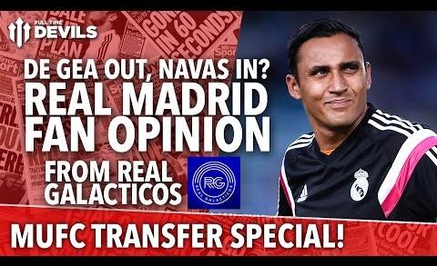 Deadline De Gea AND Navas Move? | Transfer Daily Special | Manchester United