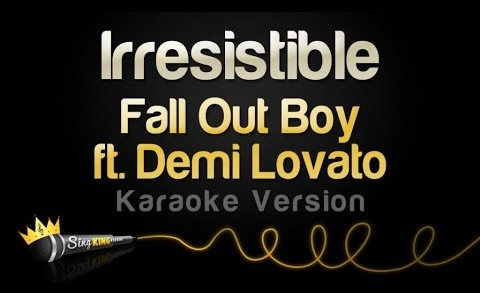 Fall Out Boy ft. Demi Lovato – Irresistible (Karaoke Version)