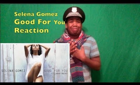 Selena Gomez ft. A$AP Rocky – Good For You (Reaction)
