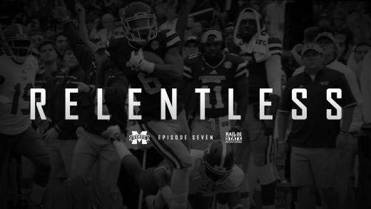 Relentless: Mississippi State Football – Episode VII