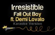 Fall Out Boy ft. Demi Lovato – Irresistible (Karaoke Version)